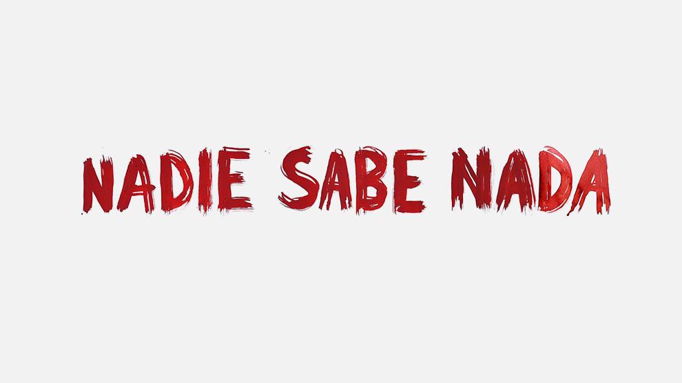 NADIE SABE NADA